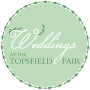 Wedding Venues in Topsfield, MA: Weddings at the Topsfield Fair