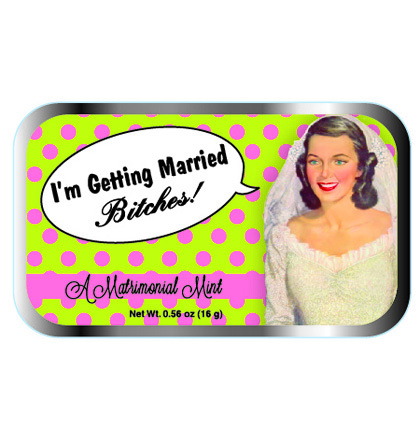 candy mints tin im getting married bitches
