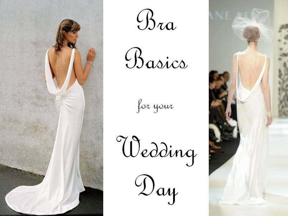 Adhesive and convertible bras are perfect for backless wedding ...