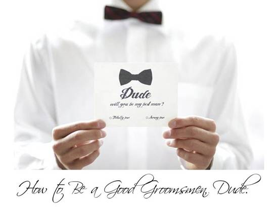 Once you've accepted the role of groomsmen, know your duties!