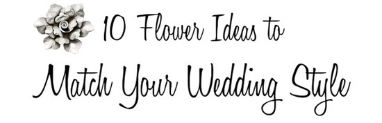 photo of 10 Flower Ideas for Top Wedding Words and Styles