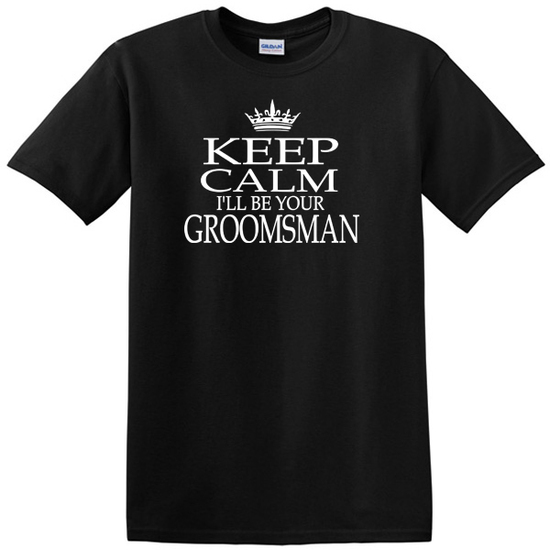 KEEP CALM GROOMSMAN