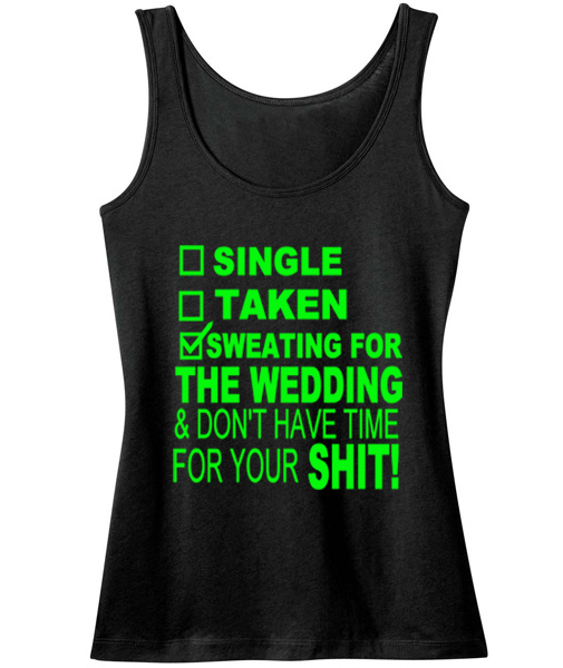 single taken sweating for wedding black green tank
