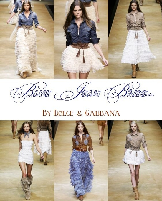 Blue jean bride- country wedding dress inspiration from Dolce & Gabbana runway show