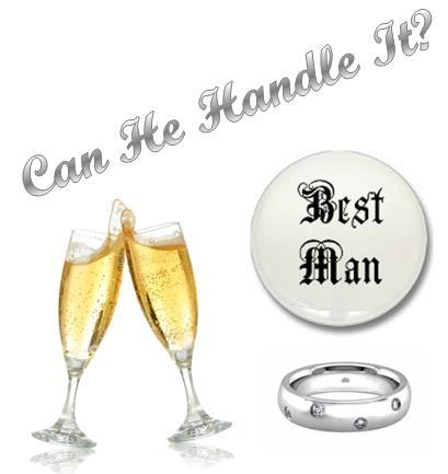 Choose your Best Man wisely, he's a crucial part of your wedding!