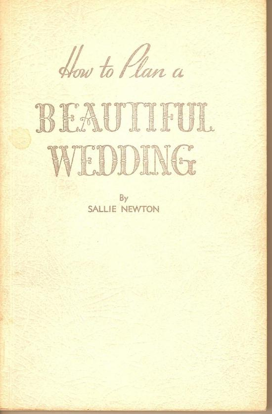 How to Plan a Beautiful Wedding, a classic book on wedding planning.