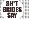 Shit-brides-say-wedding-fun.square