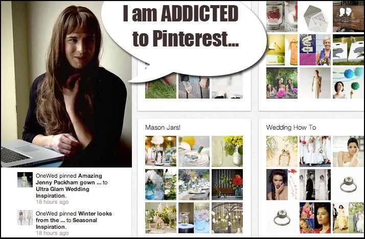 Shit Brides Say addicted to pinterest